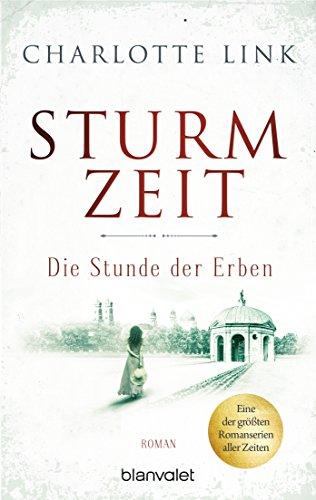 Sturmzeit – Die Stunde der Erben: Roman (Die Sturmzeittrilogie 3)
