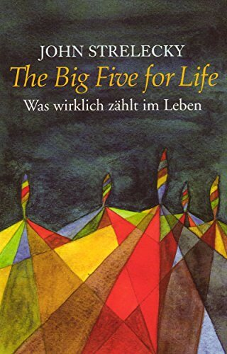 The Big Five for Life: Was wirklich zählt im Leben