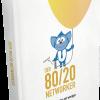 Gratis Buch: Der 80/20 Networker – Mehr Erreichen mit weniger Aufwand