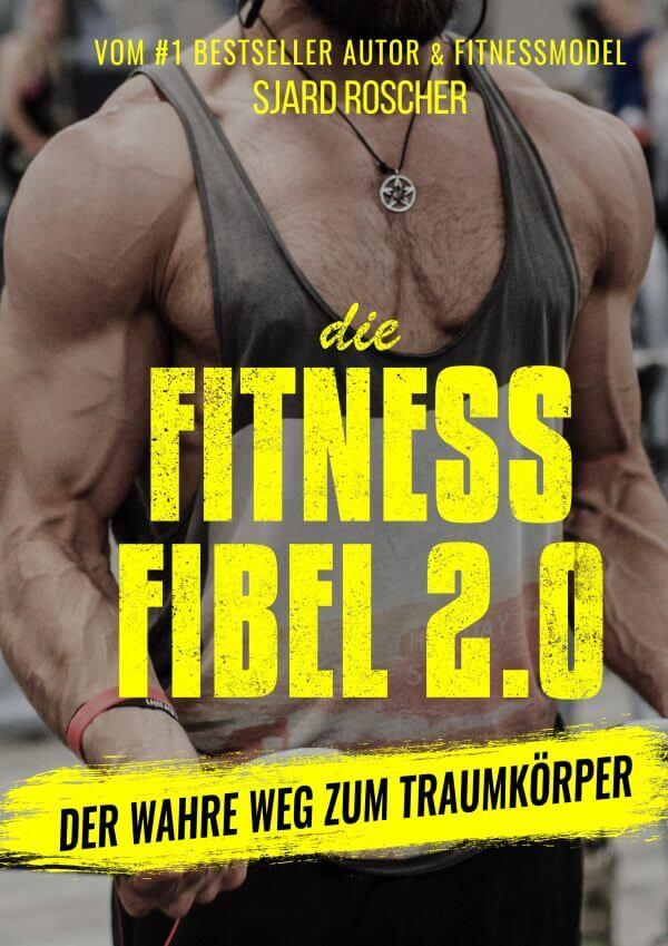 GRATIS BUCH: Fitness Fibel 2.0 (Bodybuilding, Muskelaufbau, Traumkörper)