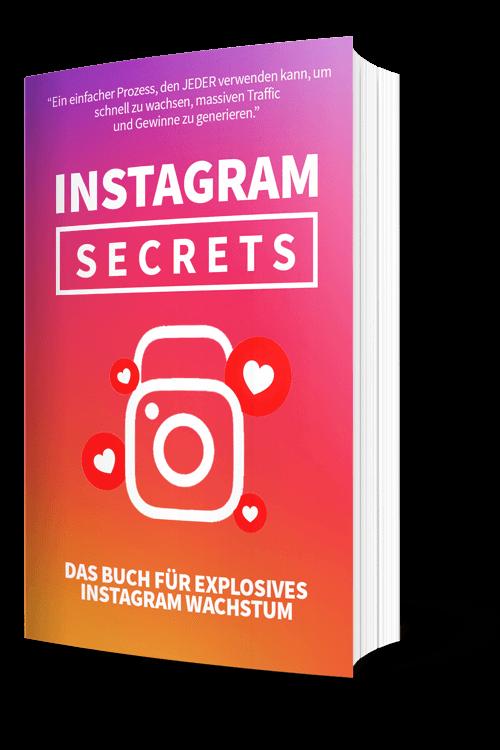 INSTAGRAM SECRETS: Das Buch für explosives Instagram Wachstum