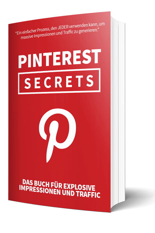 PINTEREST SECRETS – Das Buch für explosive Impressionen und Traffic