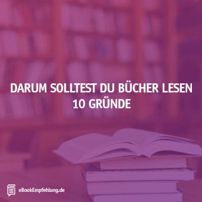 10 Gründe die für das Lesen sprechen